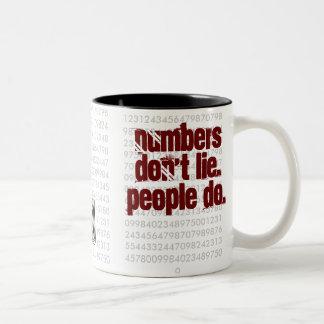 Numbers dont lie. People do ! Coffee Mugs
