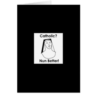 Nun better card
