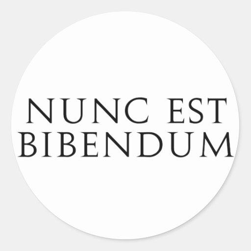 Nunc Est Bibendum Pegatina Redonda