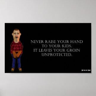 Nunca aumente sus manos póster