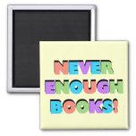 Nunca bastantes camisetas y regalos de los libros imán de frigorifico