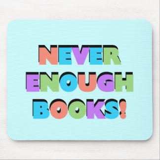 Nunca bastantes camisetas y regalos de los libros alfombrillas de ratones