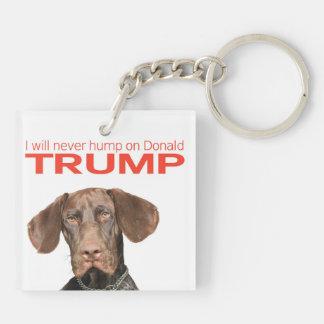 ¡Nunca chepa en Donald Trump! Llavero Cuadrado Acrílico A Doble Cara