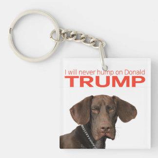 ¡Nunca chepa en Donald Trump! Llavero Cuadrado Acrílico A Una Cara