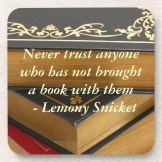 Nunca confíe en a cualquier persona que no ha posavasos