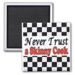 Nunca confíe en a un cocinero flaco imanes de nevera