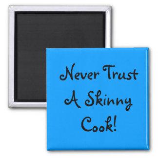 ¡Nunca confíe en a un cocinero flaco! Imán Cuadrado