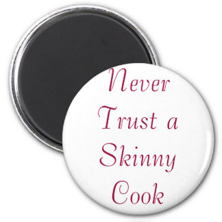 Nunca confíe en a un cocinero flaco imán redondo 5 cm