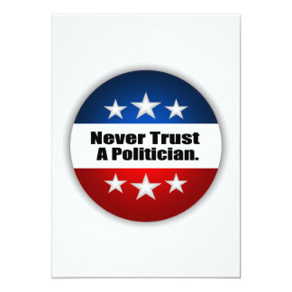 Nunca confíe en a un político invitaciones personalizada