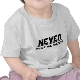 Nunca confíe en al americano camisetas