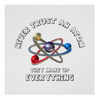 Nunca confíe en el átomo póster
