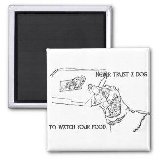 Nunca confíe en su perro para mirar su comida imán cuadrado