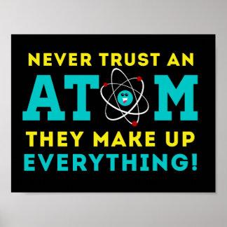 Nunca confíe en un átomo, ellos componen todo póster