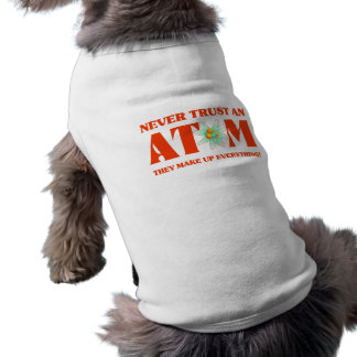 Nunca confíe en un átomo en naranja atómico playera sin mangas para perro