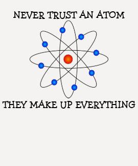 Nunca confíe en un átomo remeras