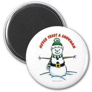 Nunca confíe en un muñeco de nieve imán redondo 5 cm
