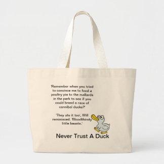 Nunca confíe en un pato - al lado de las fans para bolsas