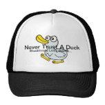 Nunca confíe en un pato - al lado de las fans para gorras