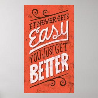 Nunca consigue fácil usted apenas consigue mejor póster