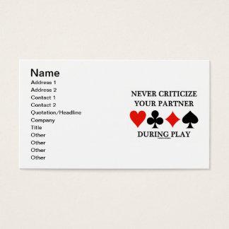Nunca critique a su socio durante el juego (el tarjeta de negocios