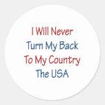 Nunca daré vuelta a mi parte posterior a mi país pegatina redonda