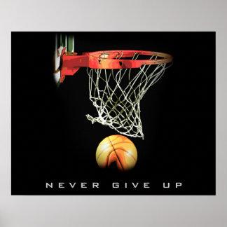 Nunca dé para arriba a baloncesto el poster de