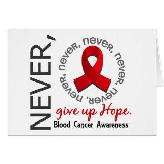 Nunca dé para arriba al cáncer de sangre de la esp tarjeta de felicitación
