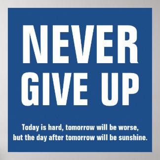 Nunca dé para arriba el azul de motivación póster