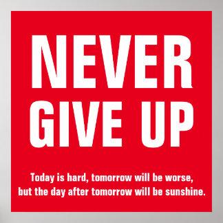 Nunca dé para arriba el blanco rojo de motivación póster
