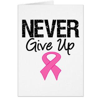Nunca dé para arriba (el cáncer de pecho) tarjeta de felicitación