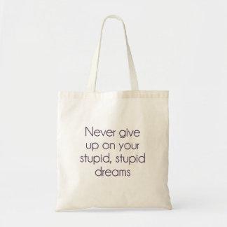 Nunca dé para arriba en sus sueños estúpidos bolsa