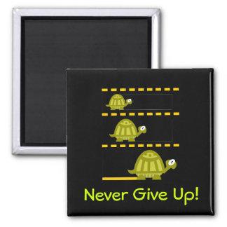 ¡Nunca dé para arriba! Imán Cuadrado