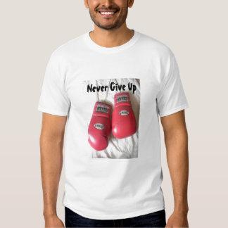 Nunca dé para arriba la camiseta de los guantes de remera