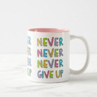 Nunca dé para arriba la taza