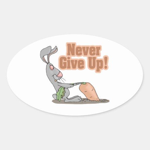 nunca dé para arriba la zanahoria que da un tirón pegatina ovalada