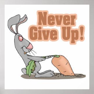 nunca dé para arriba la zanahoria que da un tirón póster