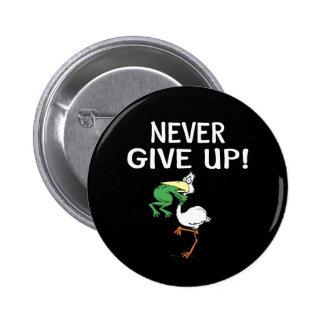 Nunca dé para arriba pin