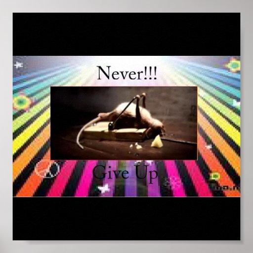 ¡Nunca dé para arriba!!! Póster