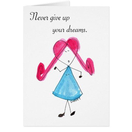 Nunca dé para arriba sus sueños tarjeta