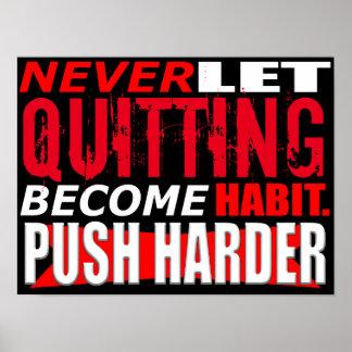 Nunca deje el abandono hacen un poster del hábito póster