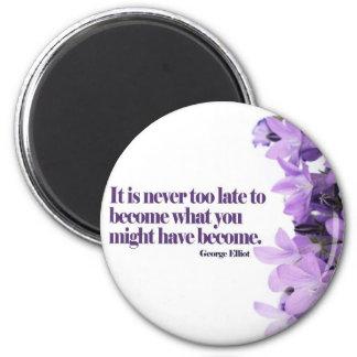 Nunca demasiado tarde imán de motivación