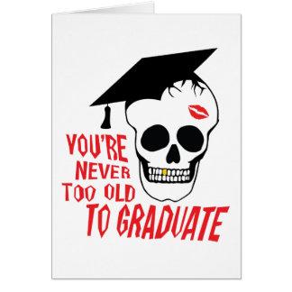 Nunca demasiado viejo graduar felicitaciones