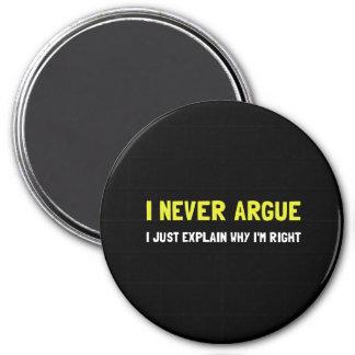 Nunca discuto imán redondo 7 cm