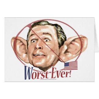 Nunca el presidente peor Anti Bush Gear Tarjeta De Felicitación