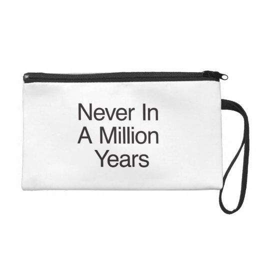 Nunca en millón de años