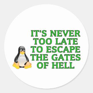 Nunca es demasiado atrasado escapar las puertas etiqueta redonda