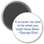 Nunca es demasiado atrasado ser lo que usted puede imanes