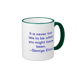 Nunca es demasiado atrasado ser lo que usted puede taza
