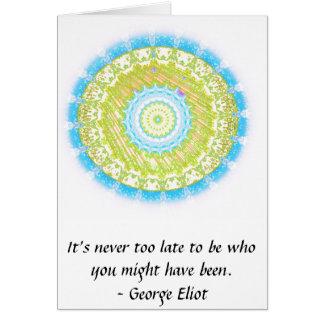 Nunca es demasiado atrasado ser quién usted puede  tarjeta