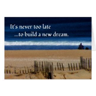 Nunca es demasiado atrasado soñar… tarjeta de felicitación
